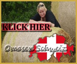 Omasex in der Schweiz